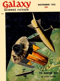 "November, 1952 issue of Galaxy, in which REG's story, ""A Thought for Tomorrow,"" appeared."