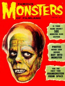 Famous Monsters, my favorite monster magazine when I was ten (and twenty).